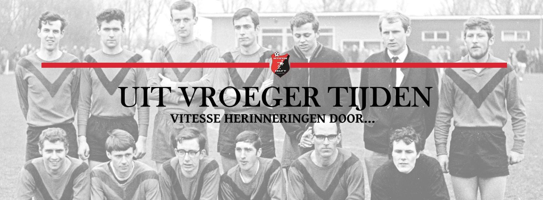 Uit vroeger tijden: Vitesse herinneringen door Wim van der Vlist